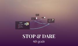 STOP & DARE