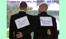Chapter 14: Sexuality, Disabilities, and Aging