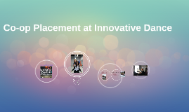 My placement is at Innovative Dance in Baden Ontario