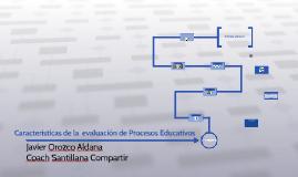 Características de la  evaluación de Procesos Educativos