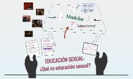 EDUCACIÓN SEXUAL: ¿Qué es?