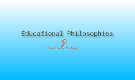 Copy of Educational Philosophies
