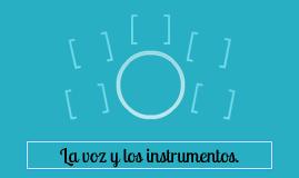 La voz y los instrumentos.