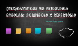 (des)caminhos na psicologia escolar