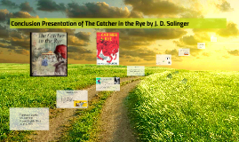rising action of the catcher in the rye by francisco lagarde on prezi conclusion presentation of the catcher in the rye by j d s