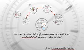 recolección de datos (instrumento de medición, confiabilidad