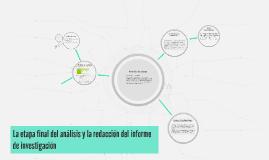 Copy of La etapa final del análisis y la redacción del informe