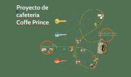 Copy of Proyecto de cafeteria Coffe Prince