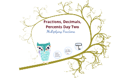 Fractions, Decimals, Percents Day Two