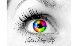 """Let's Play Life"""