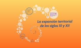 La expansión territorial de los siglos XI y XII