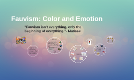 Fauvism: color and emotion