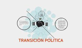 TRANSICIÓN POLITICA
