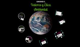 Copy of valores y etica ambiental