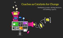 December CFI - Coaches as Catalysts