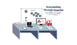 Sensemaking through Snapchat