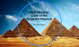 Math Mystery: Case of the Forgetful Pharoah