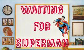 Waiting on SupeRman