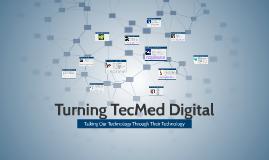 Turning TecMed Digital