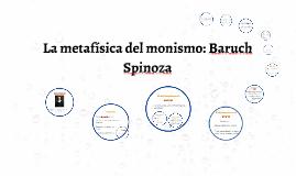 La metafísica del monismo: Baruch Spinoza
