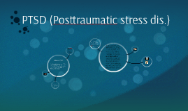PTSD (Posttraumatic stress dis.)