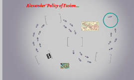 Alexander the Great's policy of Fusion...