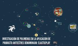 INVESTIGACIÓN DE POLIMEROS EN LA APLICACIÓN DE PRODUCTO ANTI