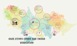 case study: Sport and urban recreation