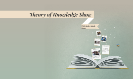 Theory of Knowledge Show