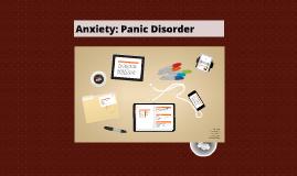 Anxiety: Panic Disorder