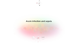 Copy of Acute infection and sepsis