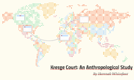 Kresge Court: An Anthropological Study