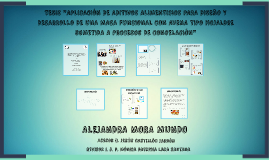"""Copy of TESIS """"APLICACIÓN DE ADITIVOS ALIMENTICIOS PARA DISEÑO Y DES"""