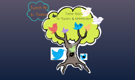 Get Your Tweet On!  Twitter for Teachers & Administrators