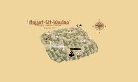 Copy of Hajjat-Ut-Wadaa: Prophet Muhammad's Farewell Pilgrimage