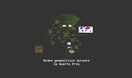 Copy of Orden geopolítico durante la Guerra Fría