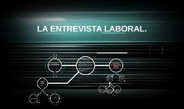 Copy of LA ENTREVISTA LABORAL.