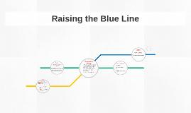 Raising the Blue Line