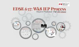 EDSE 637: Wk8 IEP Process