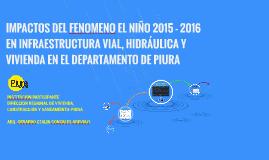 IMPACTOS DEL FENOMENO EL NIÑO 2015 - 2016 EN INFRAESTRUCTURA