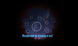 Masquerade by sleeping at last