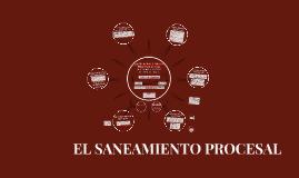 Copy of EL SANEAMIENTO PROCESAL
