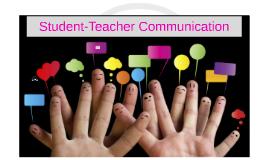 Copy of Student-Teacher Communication