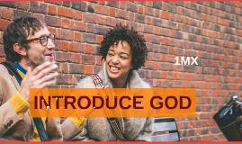 Introduce God