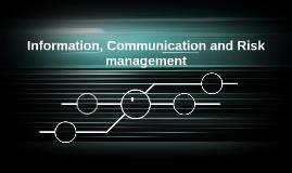Information, Communication and Risk management