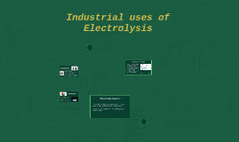 Industrial uses of Electrolysis