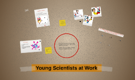 Young Scientists at Work