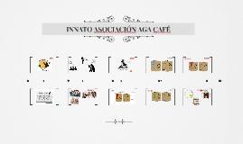 INNATO ASOCIACIÓN AGA CAFÉ