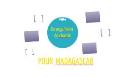 POUR  MADAGASCAR