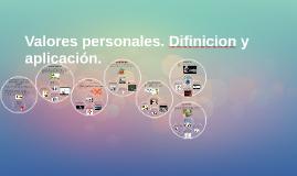 Valores personales. Difinicion y aplicación.